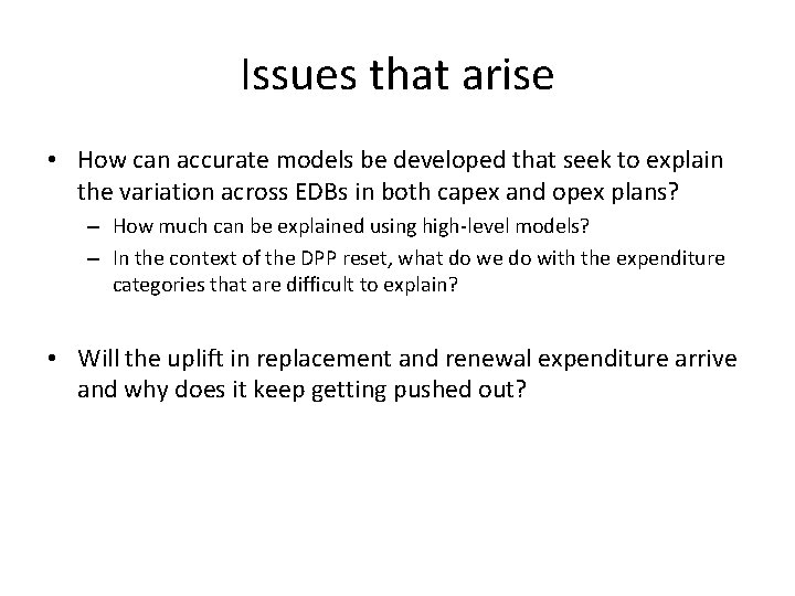 Issues that arise • How can accurate models be developed that seek to explain