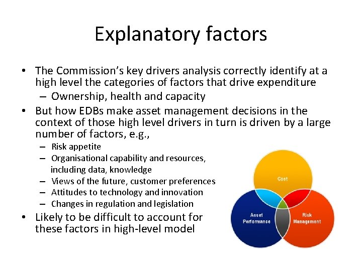 Explanatory factors • The Commission's key drivers analysis correctly identify at a high level
