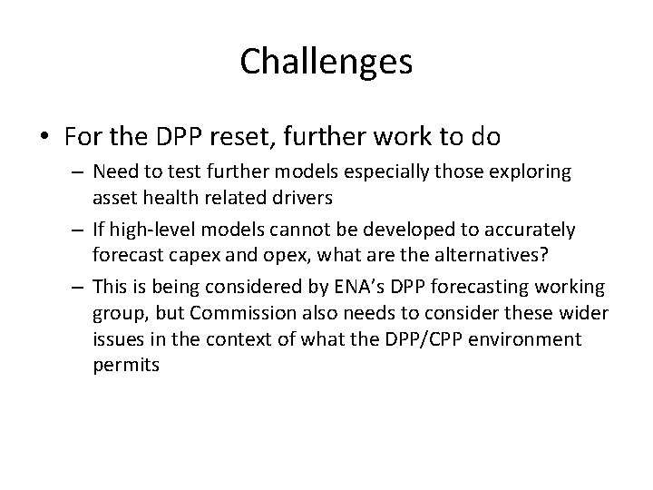 Challenges • For the DPP reset, further work to do – Need to test