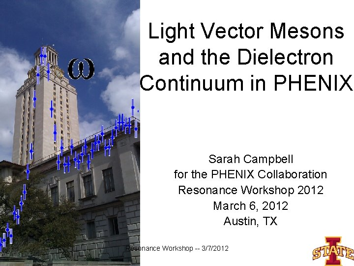 Light Vector Mesons and the Dielectron Continuum in PHENIX Sarah Campbell for the PHENIX