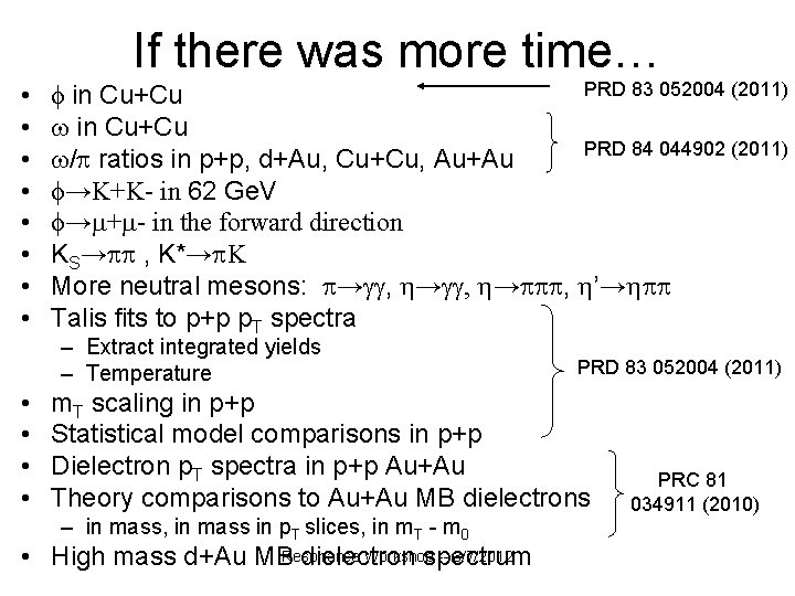 If there was more time… • • PRD 83 052004 (2011) ϕ in Cu+Cu