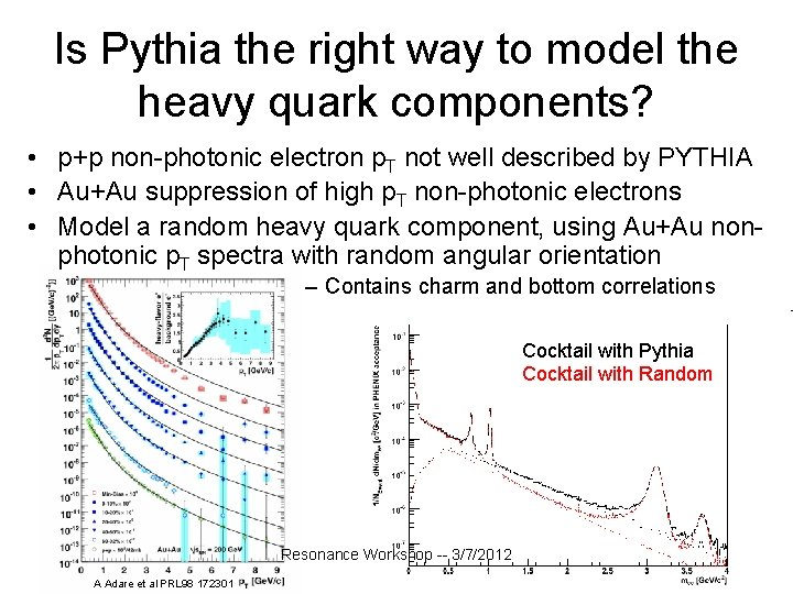 Is Pythia the right way to model the heavy quark components? • p+p non-photonic