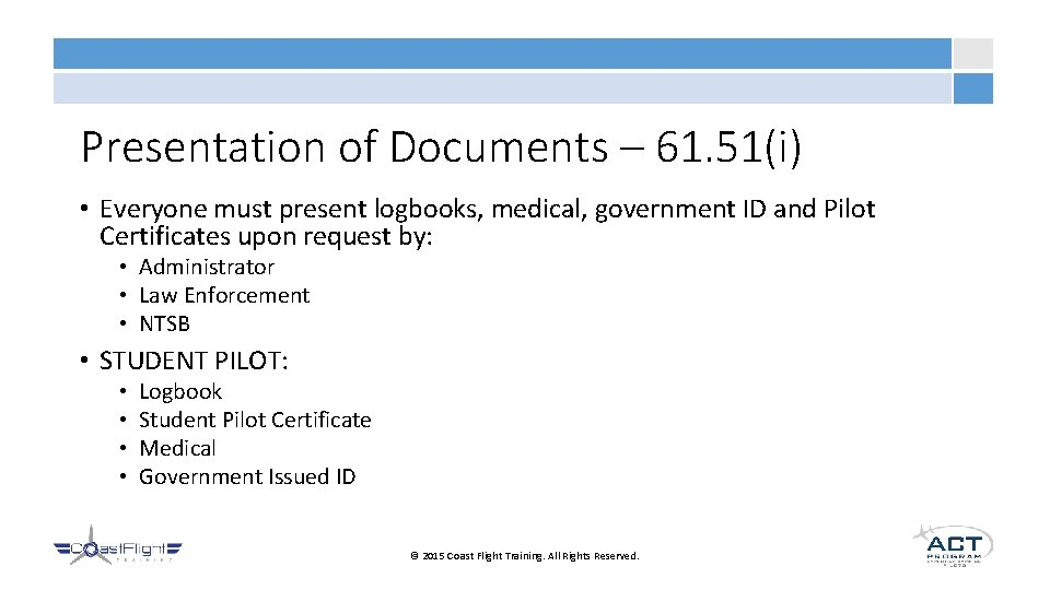 Presentation of Documents – 61. 51(i) • Everyone must present logbooks, medical, government ID