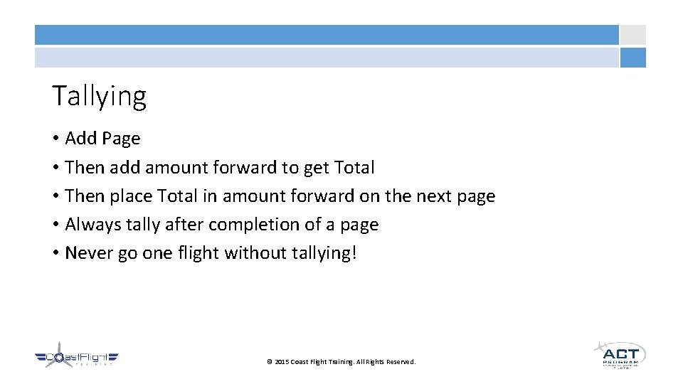 Tallying • Add Page • Then add amount forward to get Total • Then