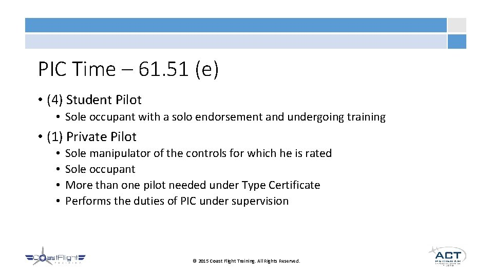 PIC Time – 61. 51 (e) • (4) Student Pilot • Sole occupant with