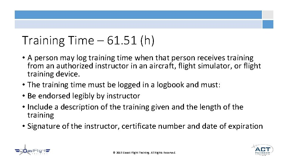 Training Time – 61. 51 (h) • A person may log training time when