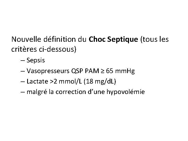 Nouvelle définition du Choc Septique (tous les critères ci-dessous) – Sepsis – Vasopresseurs QSP