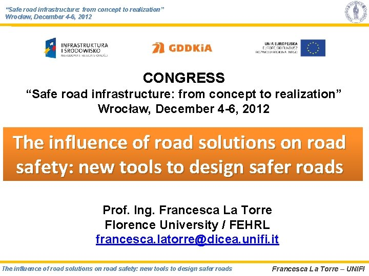 """""""Safe road infrastructure: from concept to realization"""" Wrocław, December 4 -6, 2012 CONGRESS """"Safe"""