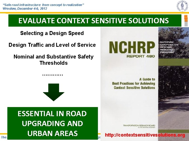 """""""Safe road infrastructure: from concept to realization"""" Wrocław, December 4 -6, 2012 EVALUATE CONTEXT"""