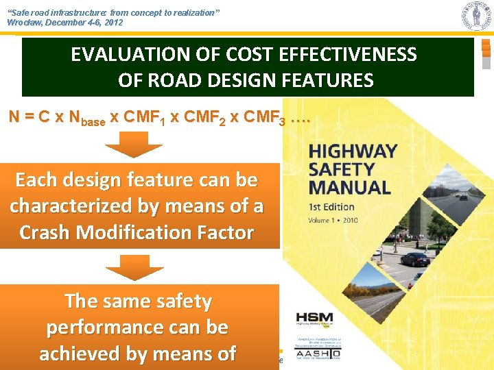 """""""Safe road infrastructure: from concept to realization"""" Wrocław, December 4 -6, 2012 EVALUATION OF"""