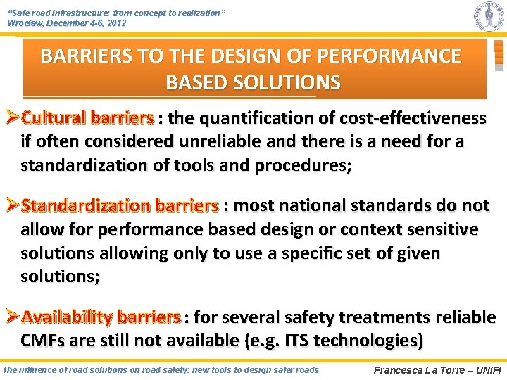 """""""Safe road infrastructure: from concept to realization"""" Wrocław, December 4 -6, 2012 BARRIERS TO"""