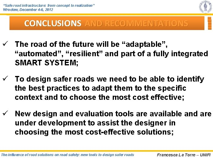 """""""Safe road infrastructure: from concept to realization"""" Wrocław, December 4 -6, 2012 CONCLUSIONS AND"""