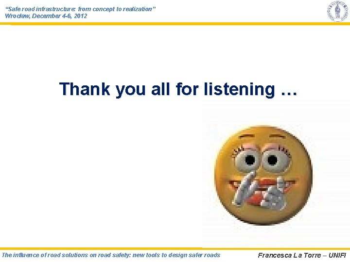 """""""Safe road infrastructure: from concept to realization"""" Wrocław, December 4 -6, 2012 Thank you"""