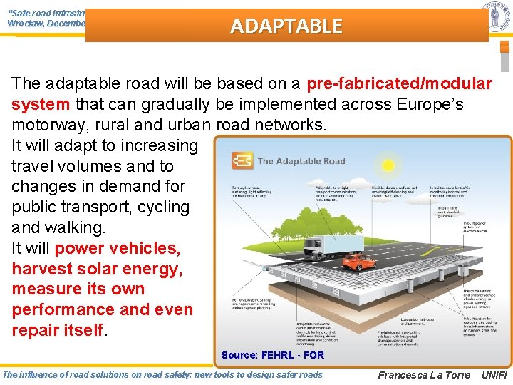 """""""Safe road infrastructure: from concept to realization"""" Wrocław, December 4 -6, 2012 ADAPTABLE The"""