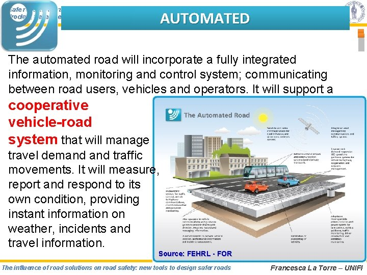 """""""Safe road infrastructure: from concept to realization"""" Wrocław, December 4 -6, 2012 AUTOMATED The"""