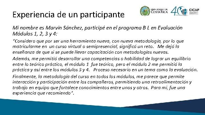 Experiencia de un participante Mi nombre es Marvin Sánchez, participé en el programa B