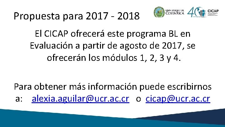 Propuesta para 2017 - 2018 El CICAP ofrecerá este programa BL en Evaluación a