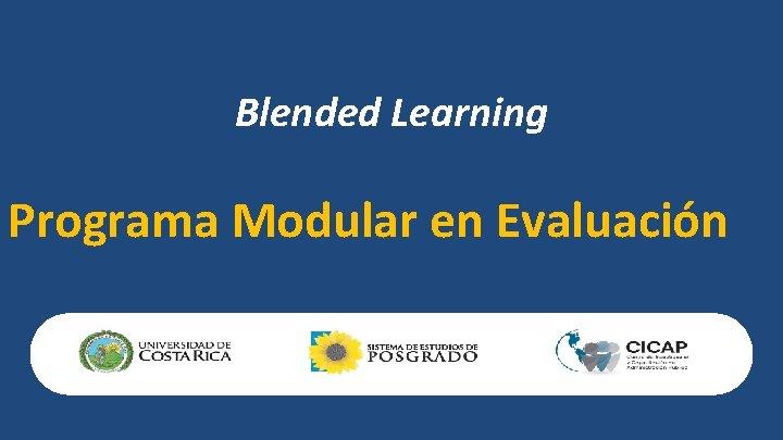 Blended Learning Programa Modular en Evaluación