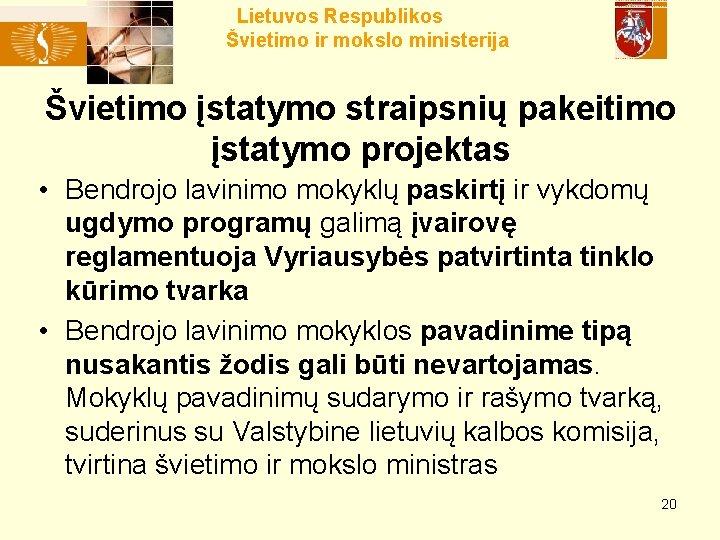Lietuvos Respublikos Švietimo ir mokslo ministerija Švietimo įstatymo straipsnių pakeitimo įstatymo projektas • Bendrojo