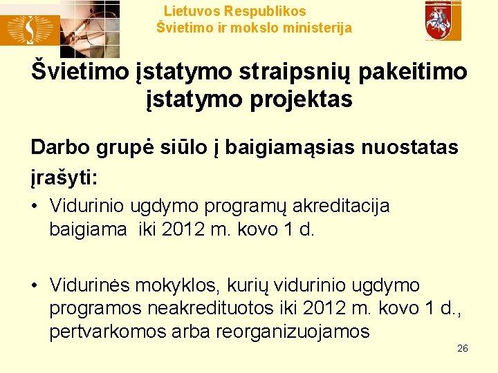 Lietuvos Respublikos Švietimo ir mokslo ministerija Švietimo įstatymo straipsnių pakeitimo įstatymo projektas Darbo grupė