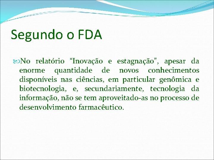 """Segundo o FDA No relatório """"Inovação e estagnação"""", apesar da enorme quantidade de novos"""