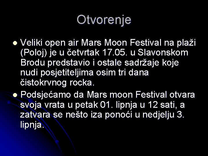 Otvorenje Veliki open air Mars Moon Festival na plaži (Poloj) je u četvrtak 17.