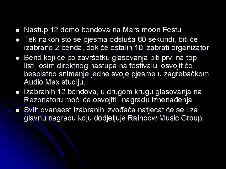 l l l Nastup 12 demo bendova na Mars moon Festu Tek nakon što