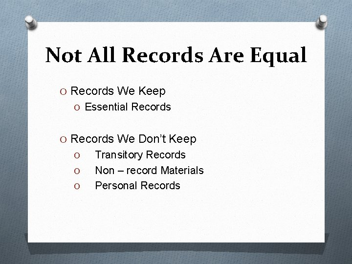 Not All Records Are Equal O Records We Keep O Essential Records O Records