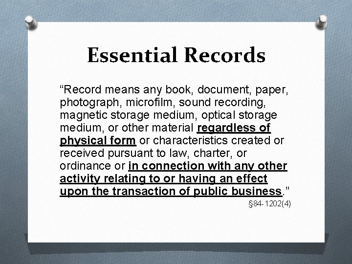 """Essential Records """"Record means any book, document, paper, photograph, microfilm, sound recording, magnetic storage"""