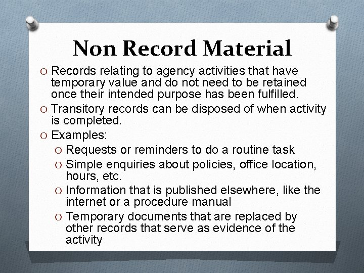 Non Record Material O Records relating to agency activities that have temporary value and