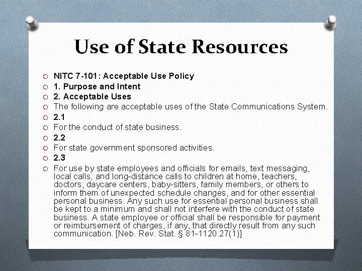 Use of State Resources O O O O O NITC 7 -101: Acceptable Use