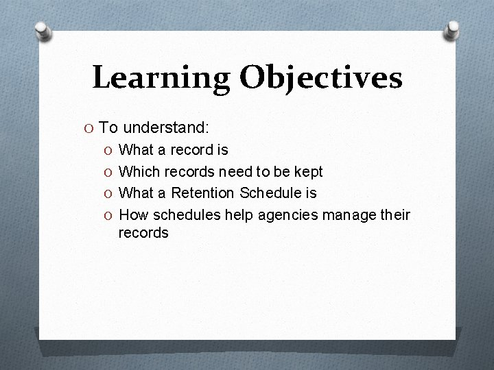 Learning Objectives O To understand: O What a record is O Which records need