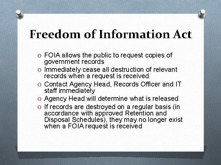 Freedom of Information Act O FOIA allows the public to request copies of O