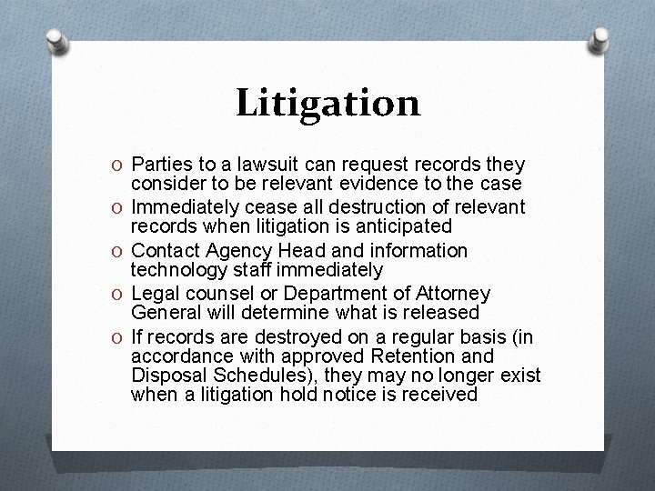 Litigation O Parties to a lawsuit can request records they O O consider to
