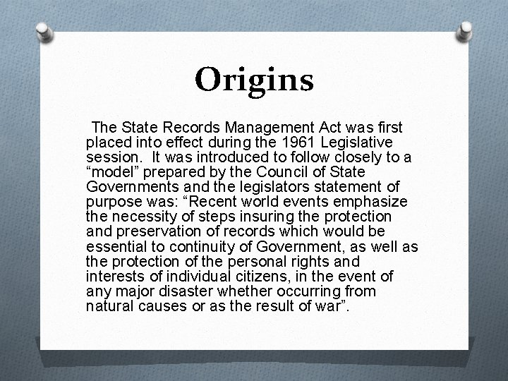 Origins The State Records Management Act was first placed into effect during the 1961