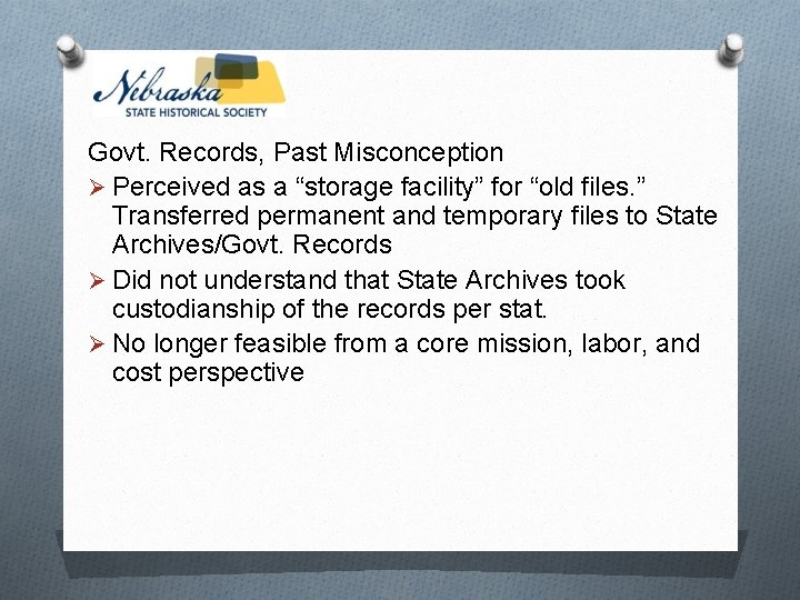 """Govt. Records, Past Misconception Ø Perceived as a """"storage facility"""" for """"old files. """""""