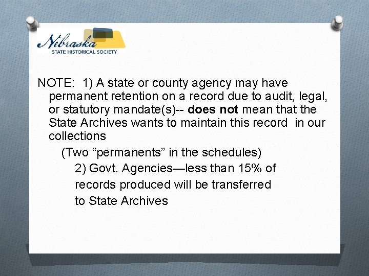 NOTE: 1) A state or county agency may have permanent retention on a record