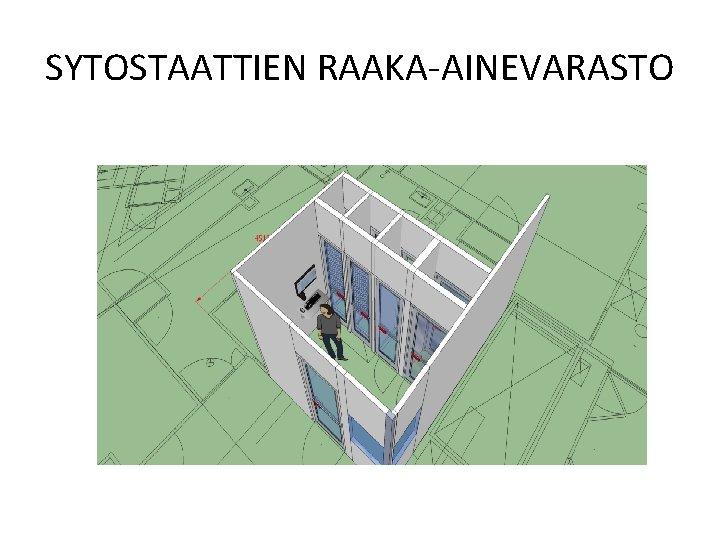 SYTOSTAATTIEN RAAKA-AINEVARASTO