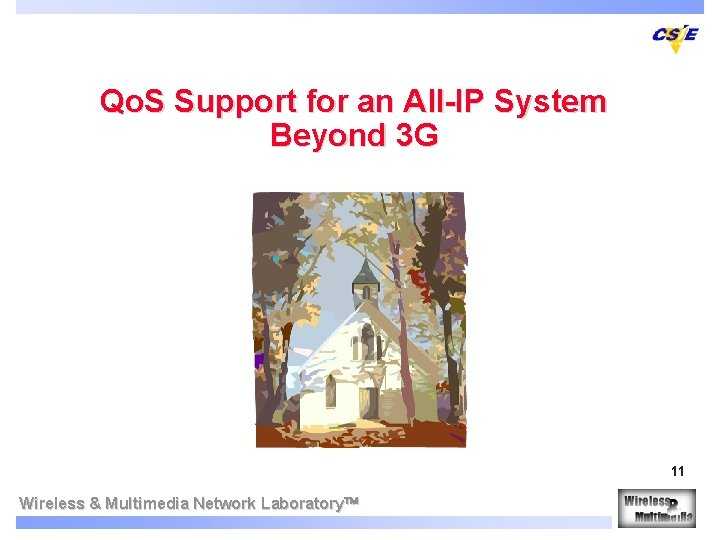 Qo. S Support for an All-IP System Beyond 3 G 11 Wireless & Multimedia