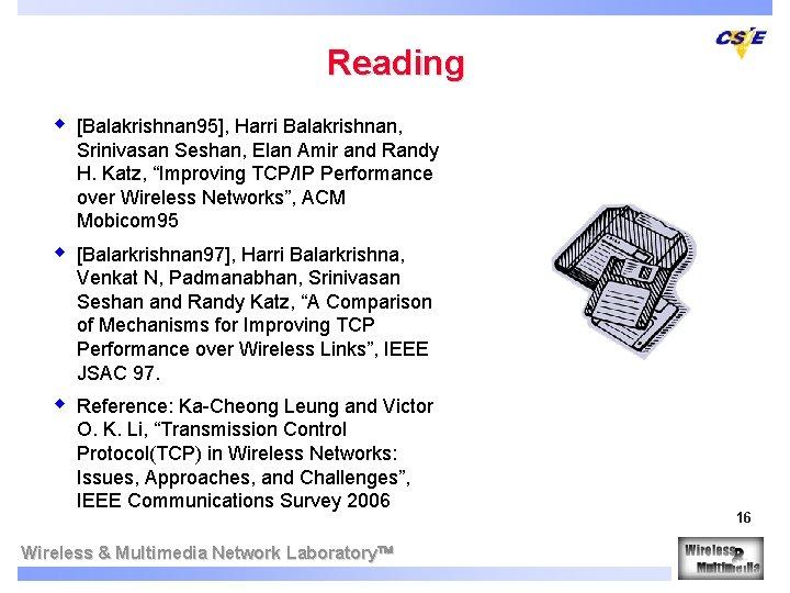 Reading w [Balakrishnan 95], Harri Balakrishnan, Srinivasan Seshan, Elan Amir and Randy H. Katz,