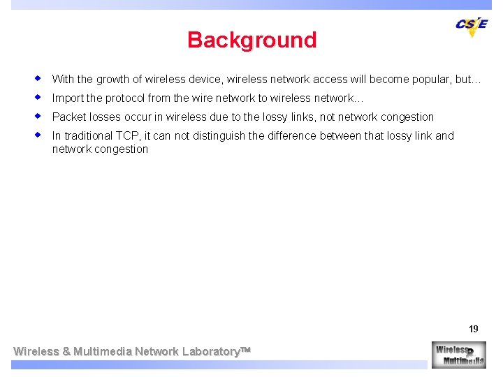 Background w w With the growth of wireless device, wireless network access will become