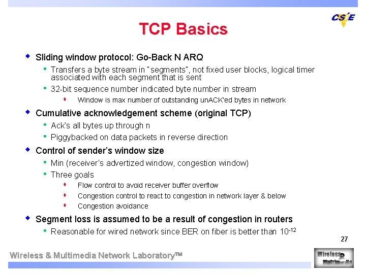 TCP Basics w Sliding window protocol: Go-Back N ARQ • • w s Window