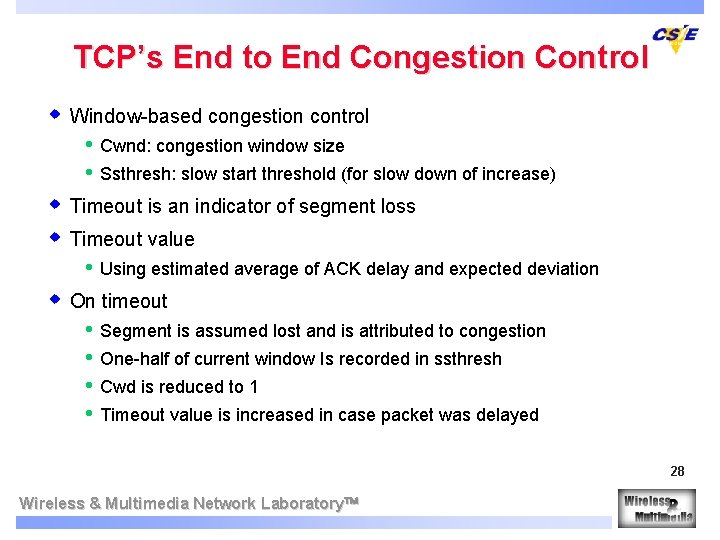 TCP's End to End Congestion Control w Window-based congestion control • • Cwnd: congestion