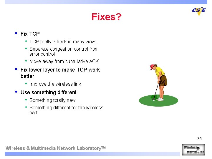 Fixes? w w Fix TCP • • TCP really a hack in many ways.