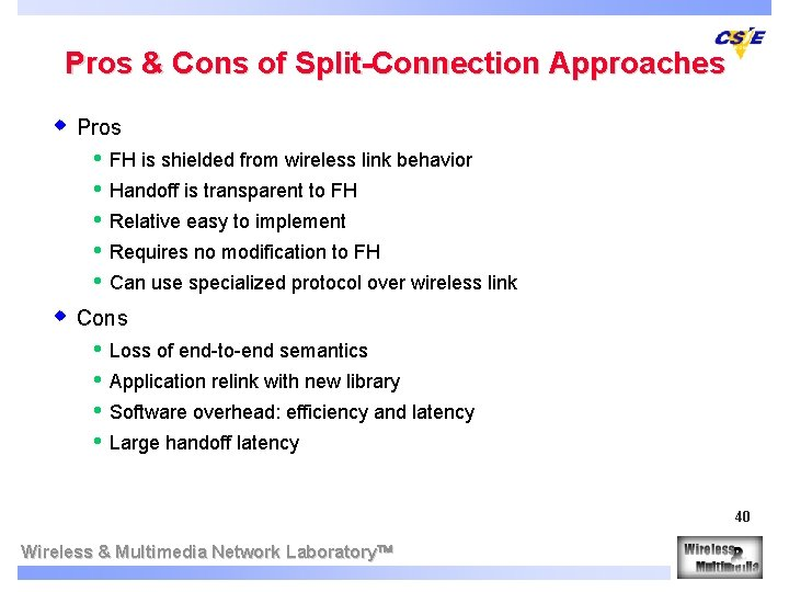 Pros & Cons of Split-Connection Approaches w Pros • • • FH is shielded