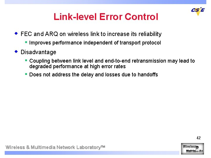 Link-level Error Control w FEC and ARQ on wireless link to increase its reliability
