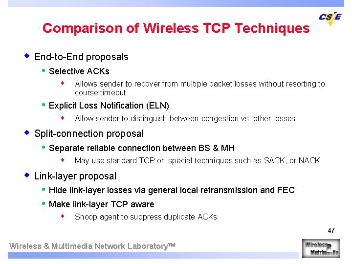 Comparison of Wireless TCP Techniques w End-to-End proposals • Selective ACKs s • Allows