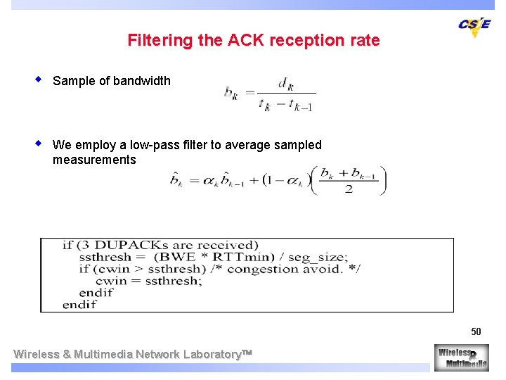 Filtering the ACK reception rate w Sample of bandwidth w We employ a low-pass