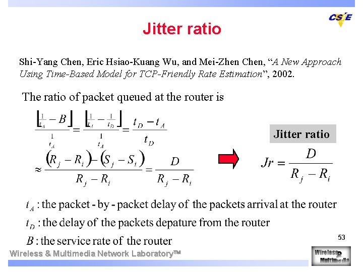 """Jitter ratio Shi-Yang Chen, Eric Hsiao-Kuang Wu, and Mei-Zhen Chen, """"A New Approach Using"""