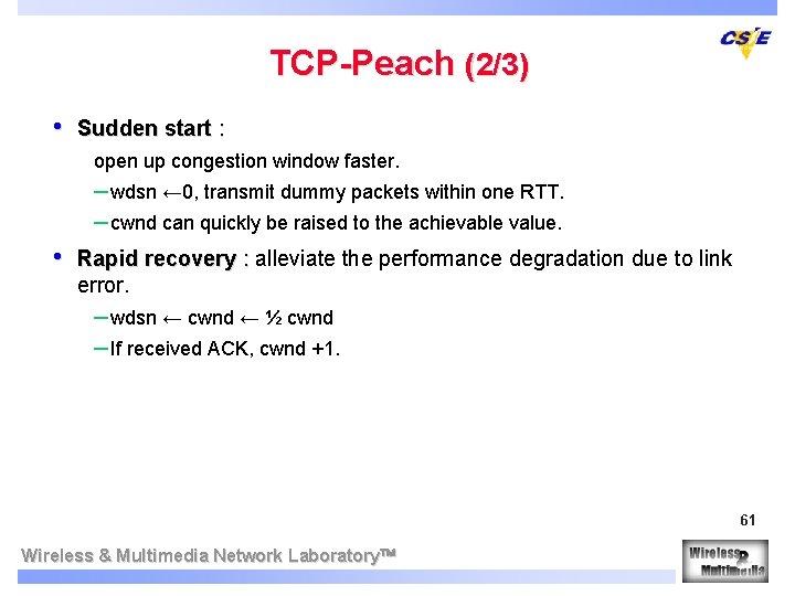 TCP-Peach (2/3) • Sudden start : open up congestion window faster. – wdsn ←